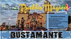 Pueblo Mágico: Bustamante 2021-2022