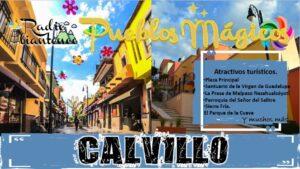 Pueblo Mágico: Calvillo 2021-2022