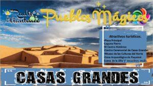 Pueblo Mágico: Casas Grandes 2021-2022