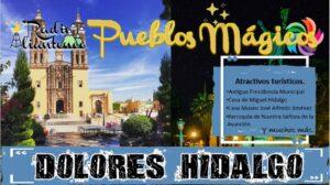 Pueblo Mágico: Dolores Hidalgo 2021-2022