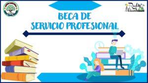 Beca de Servicio Profesional 2021-2022
