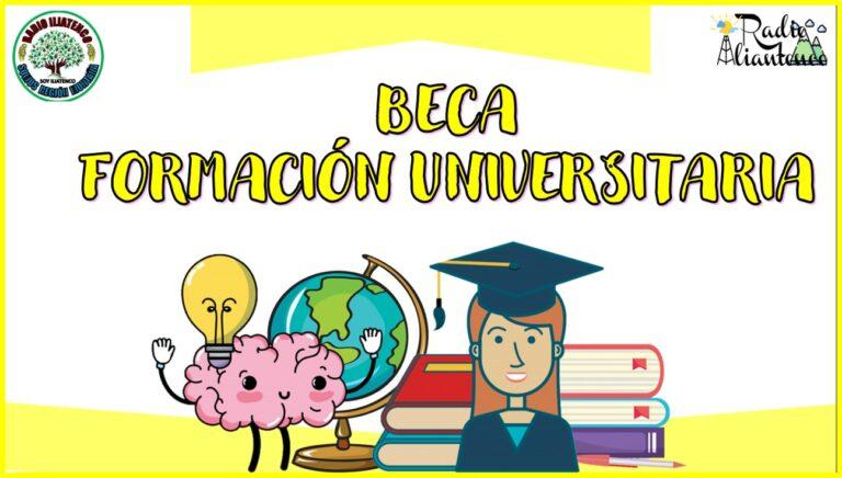 Beca Formación Universitaria 2021-2022: Convocatoria