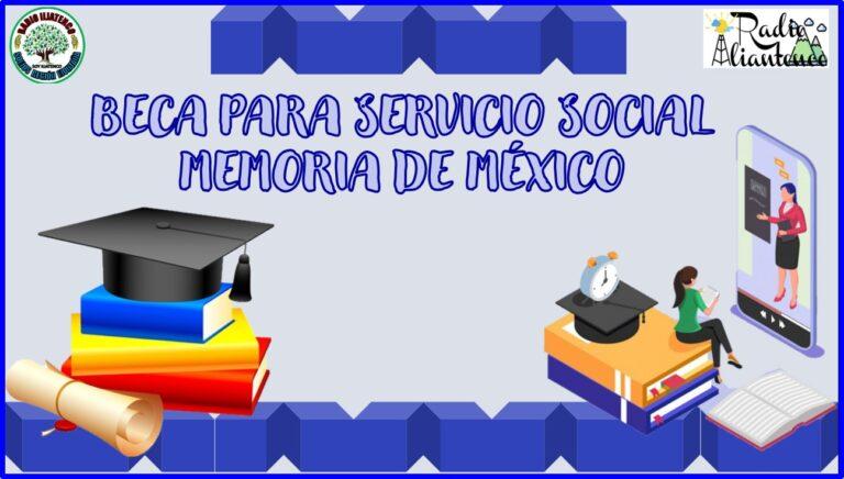 Beca para Servicio Social Memoria de México