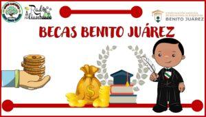Becas Benito Juárez: Convocatoria