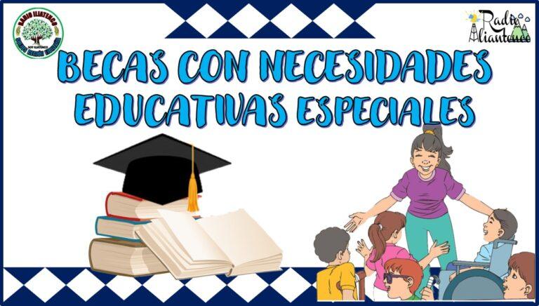Becas con Necesidades Educativas Especiales: Convocatoria