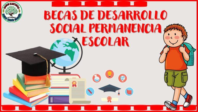 Becas de Desarrollo Social Permanencia Escolar 2021 Convocatoria