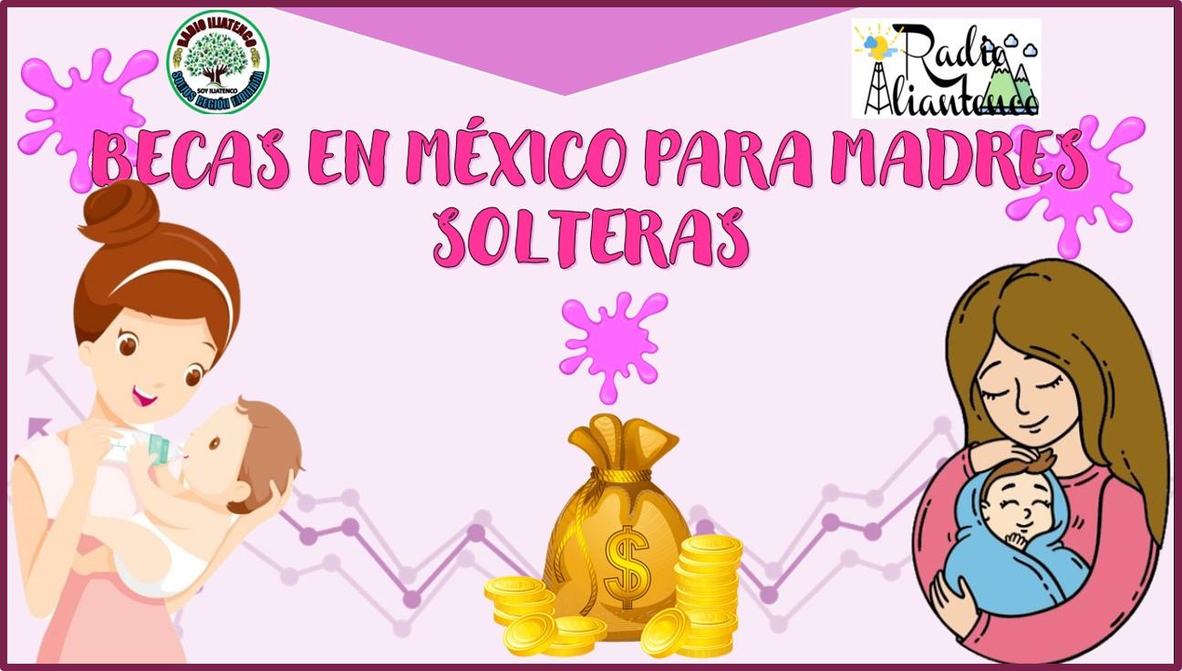 Becas en México para madres solteras: Convocatoria