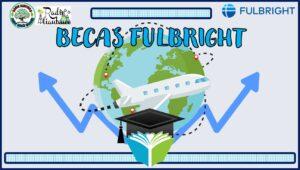 Becas Fulbright: Convocatoria