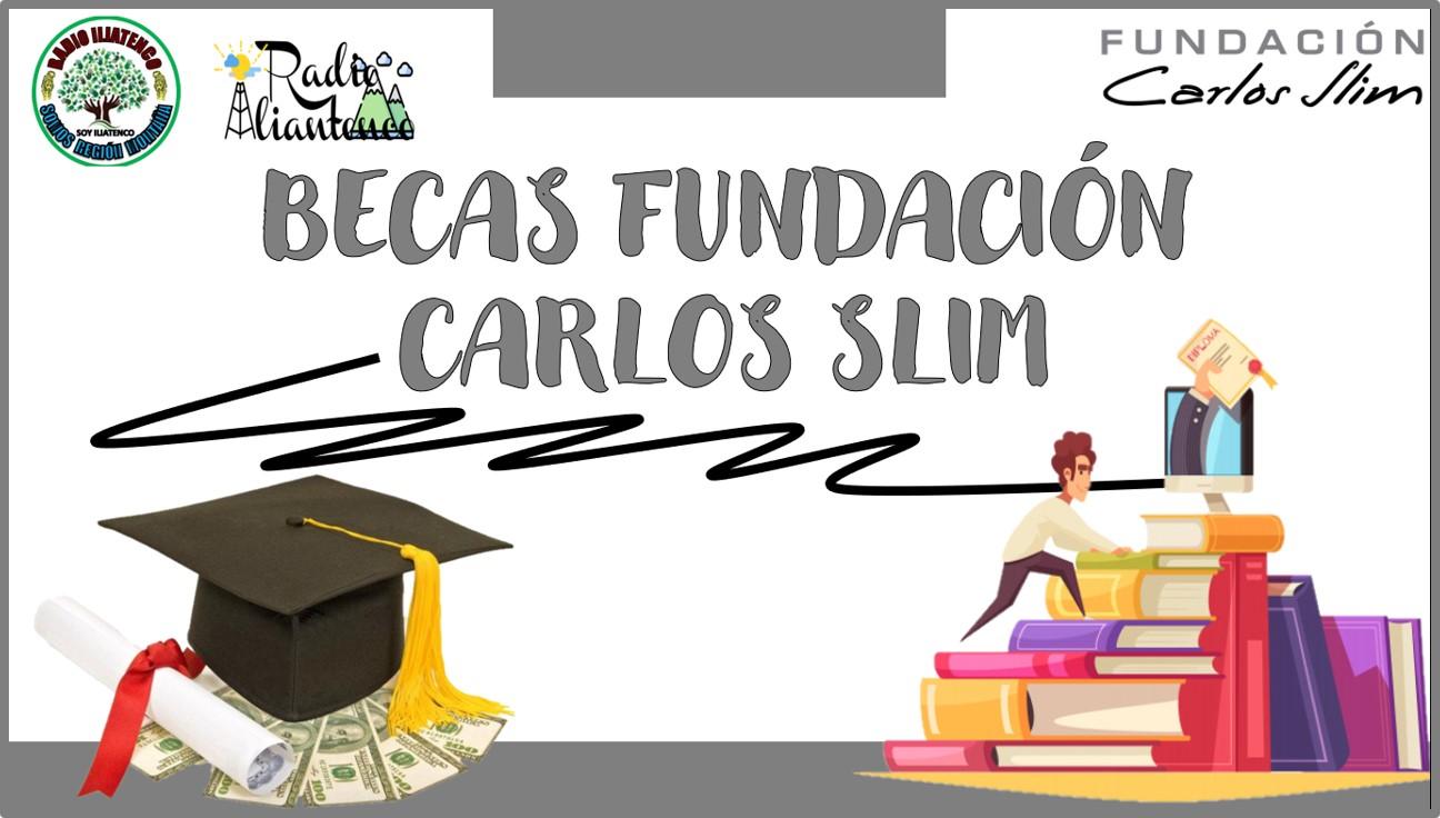 Becas fundación Carlos Slim: Convocatoria