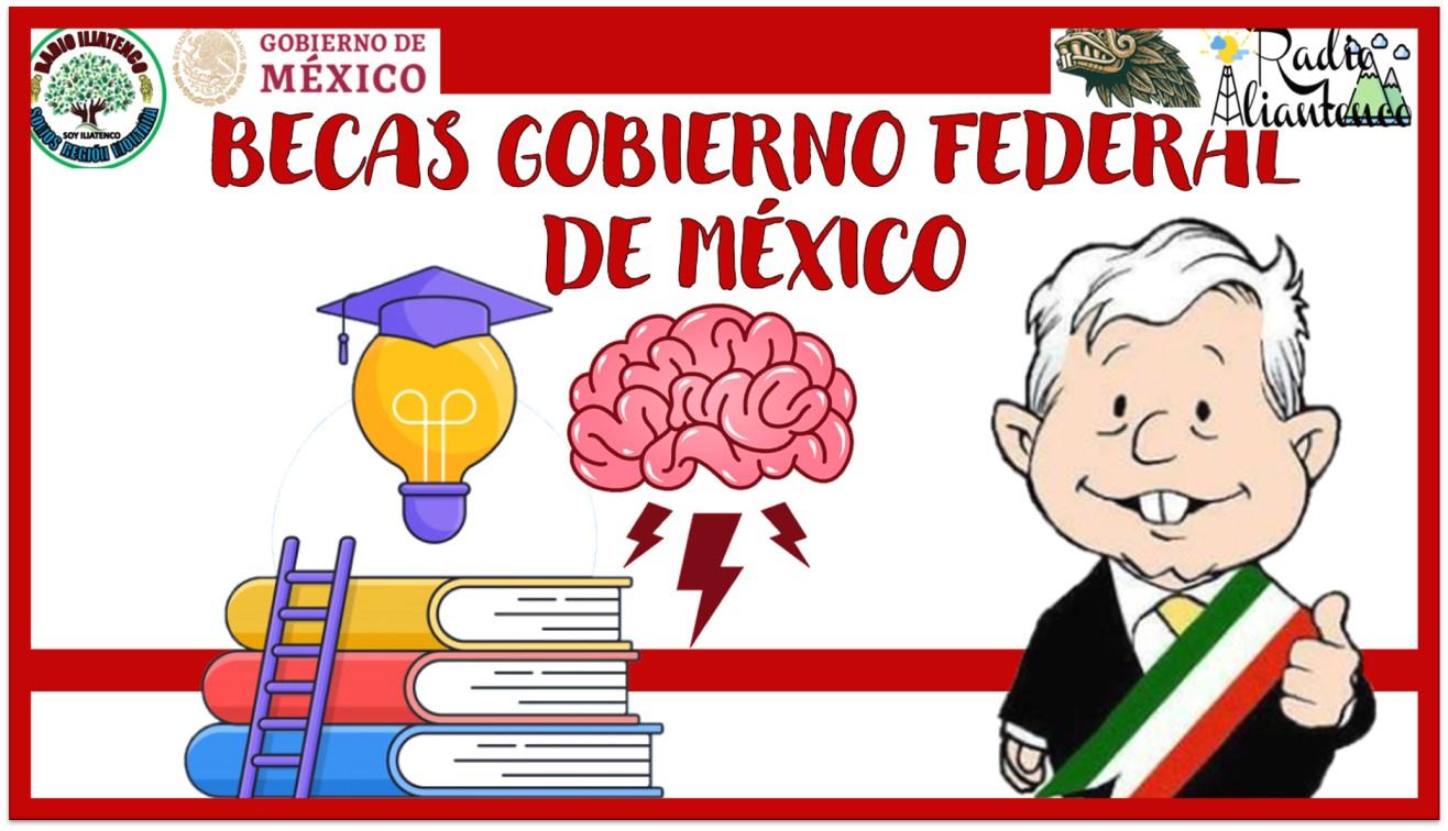 Becas Gobierno Federal de México: Convocatoria