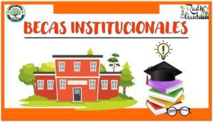 Becas Institucionales: Convocatoria