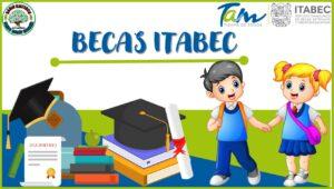 Becas ITABEC 2021 Convocatoria