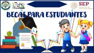 Becas para estudiantes: Convocatoria