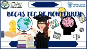 Becas tec de Monterrey: Convocatoria