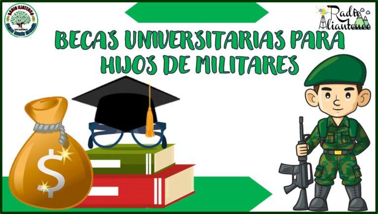 Becas Universitarias para Hijos de Militares 2021