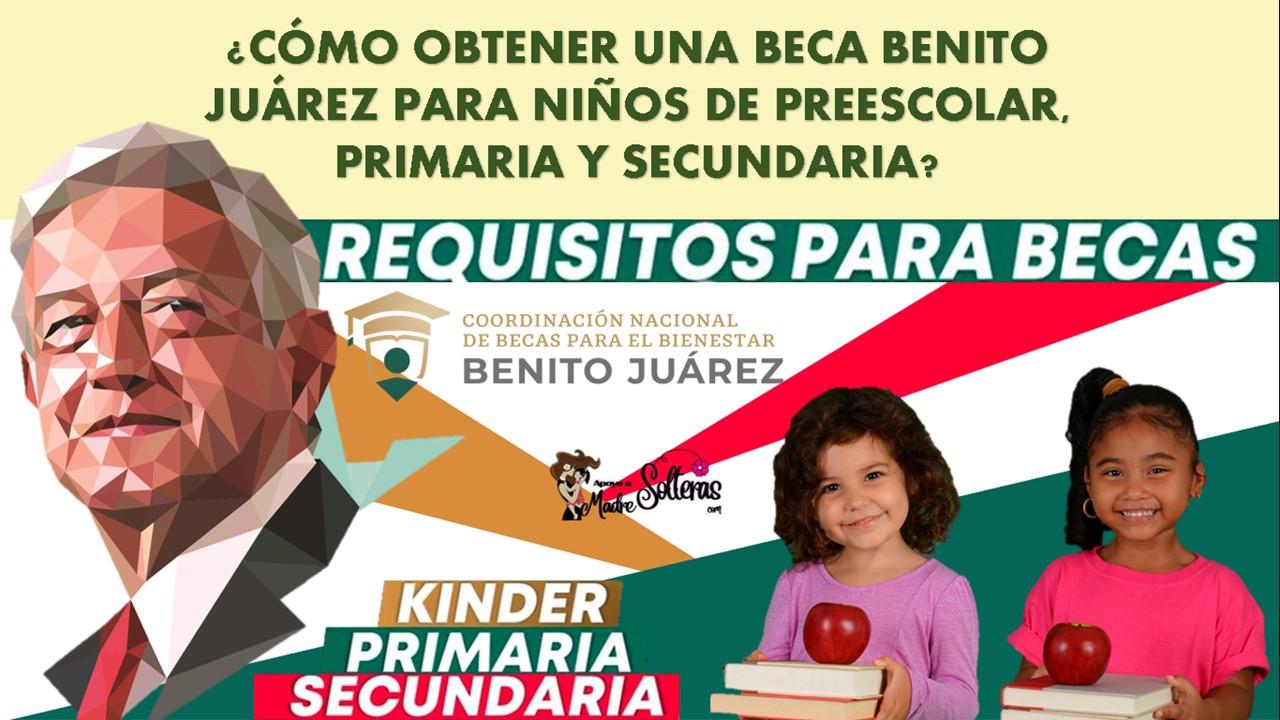 incorporacion-a-la-beca-benito-juarez-para-preescolar-primaria-y-secundaria