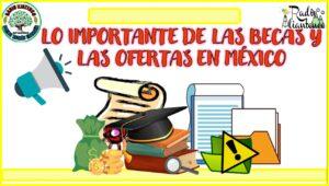 Lo importante de las becas y las ofertas en México: Convocatoria