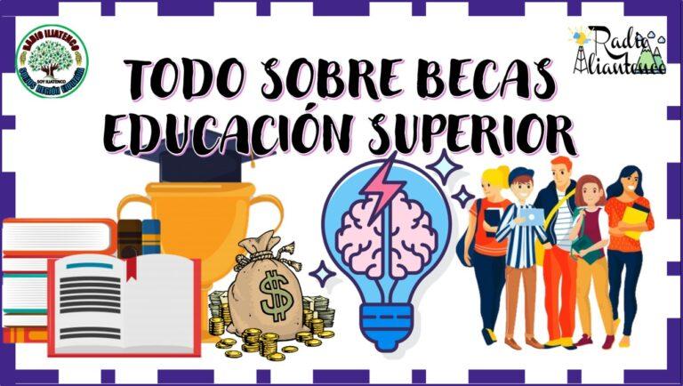 Todo sobre Becas Educación Superior: Convocatoria